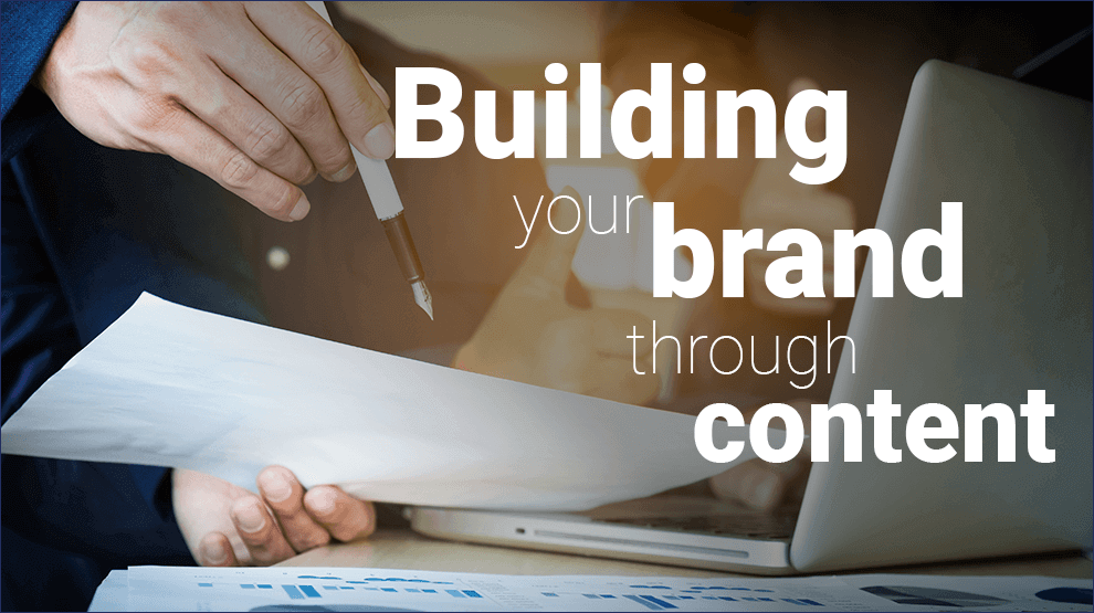 Building your brand through content