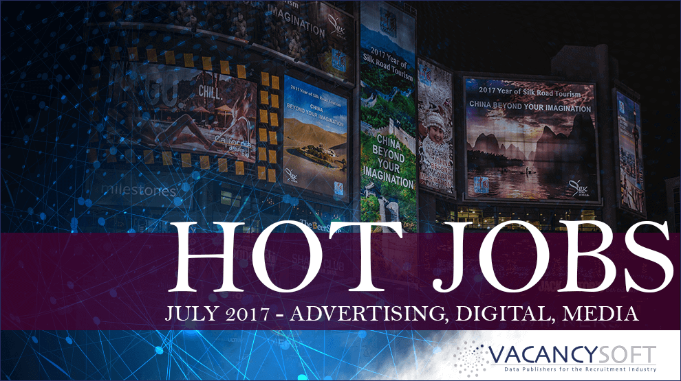 Hot Jobs July – Advertising, Digital & Media Agencies