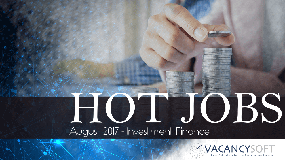 Hot Jobs August – Investment Finance