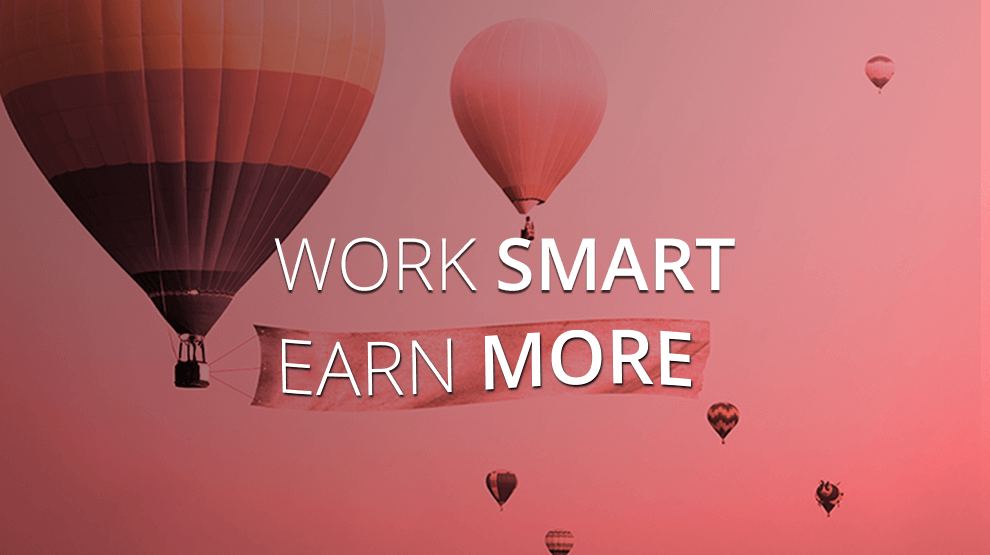 Work smart, earn more