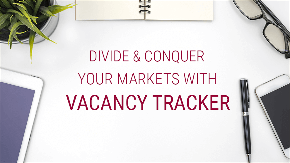 Divide and conquer your markets with Vacancy Tracker