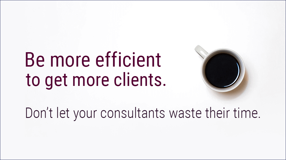 Don`t let your consultants waste their time