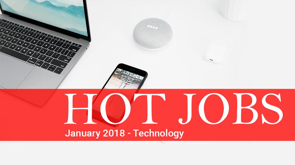 Hot Jobs January 2018 – Technology