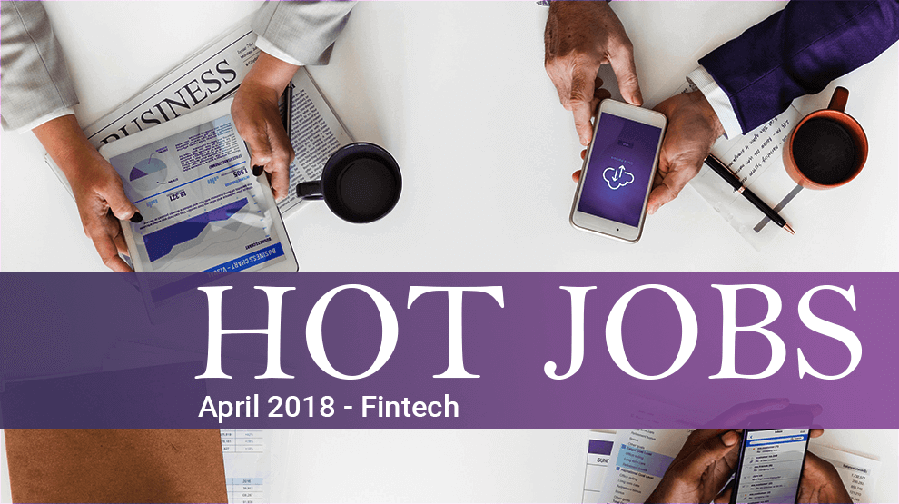 Hot Jobs April 2018 – Fintech