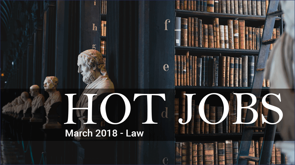 Hot Jobs March 2018 – Law