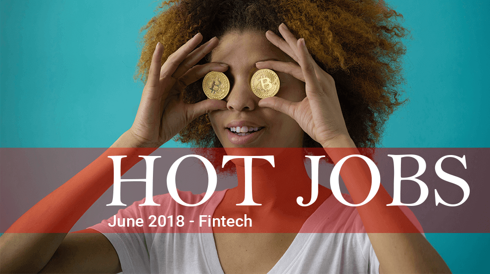 Hot Jobs June 2018 – Fintech