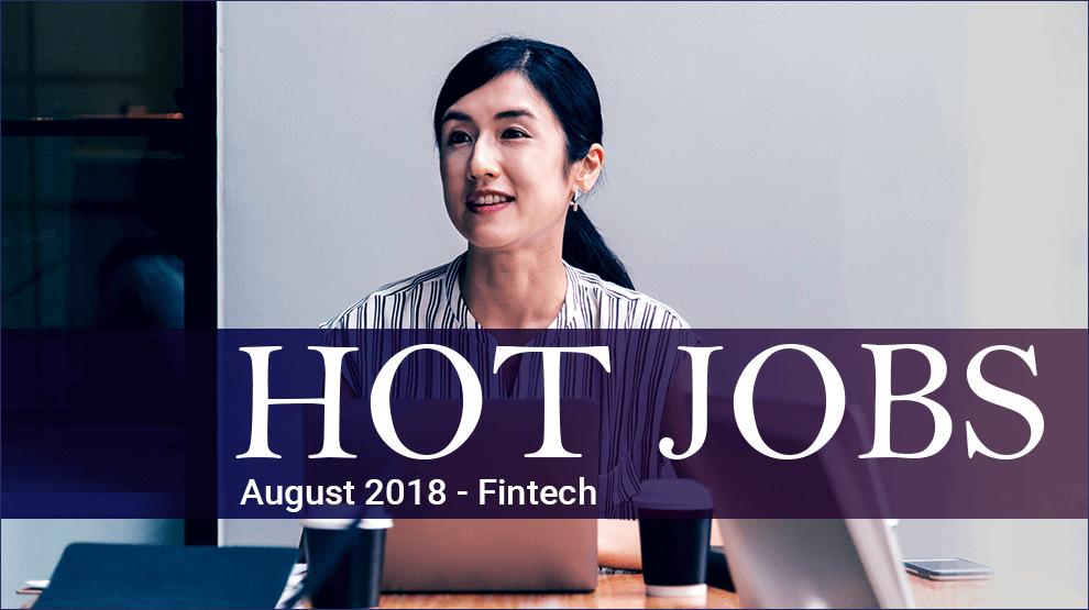 Hot Jobs August 2018 – Fintech
