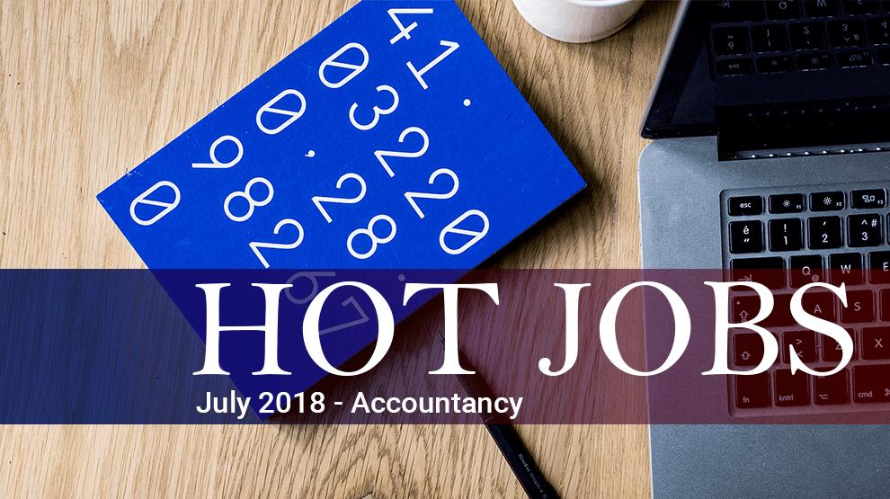 Hot Jobs July 2018 – Accountancy