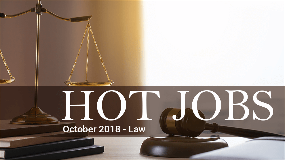 Hot Jobs October 2018 – Law