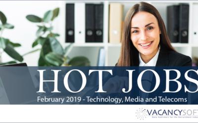 Hot Jobs February 2019 – Technology, Media and Telecoms