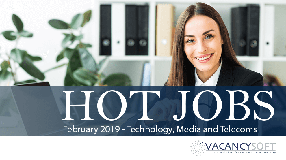 Hot Jobs February 2019 – Technology, Media and Telecoms
