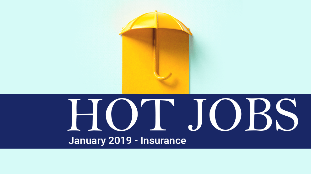 Hot Jobs January 2019 - Insurance
