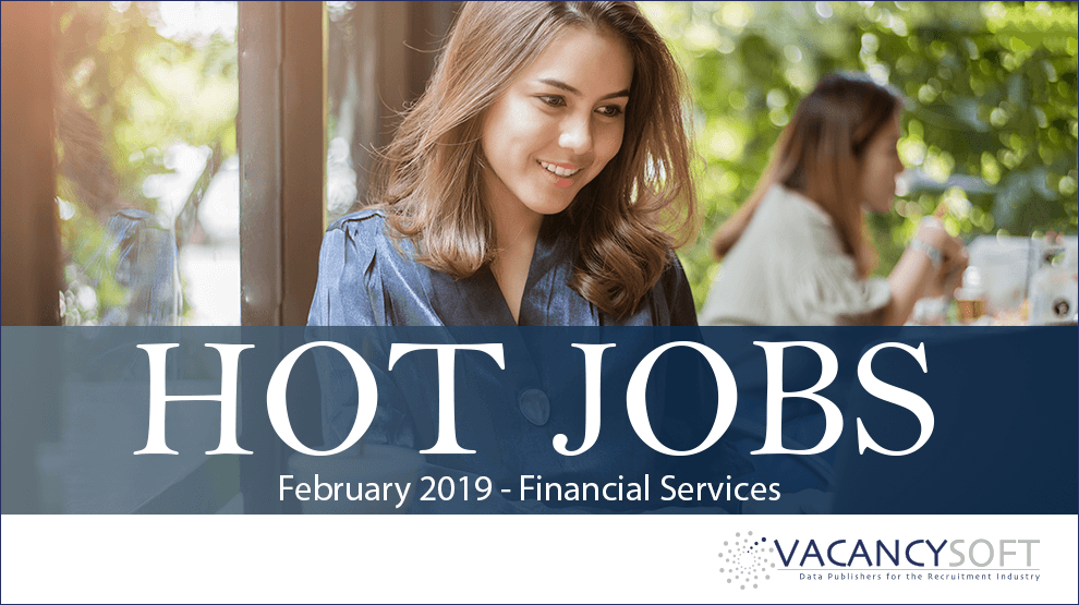 Hot Jobs February 2019 - Financial Services