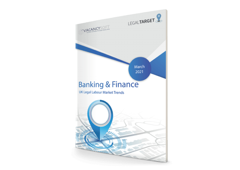 Banking – UK Legal Labour Market Focus, March 2021